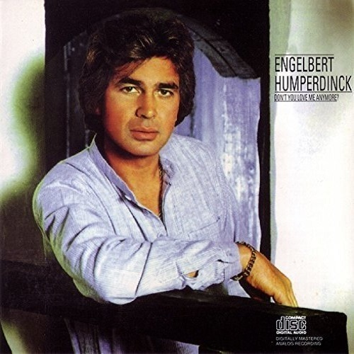 Engelbert Humperdinck / Don't You Love Me Anymore? (1981年) フロント・カヴァー