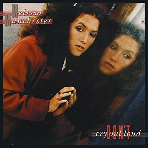 Melissa Manchester / Don't Cry Out Loud (1978年) フロント・カヴァー