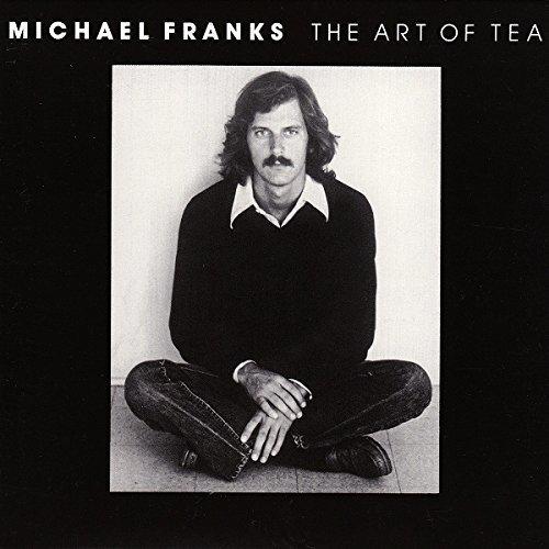Michael Franks / The Art Of Tea (1975年) - アルバム・レビュー