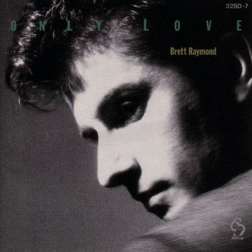 Brett Raymond / Only Love (1986年) フロント・カヴァー