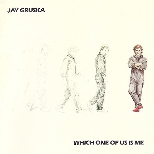 Jay Gruska / Which One Of Us Is Me (1984年) フロント・カヴァー