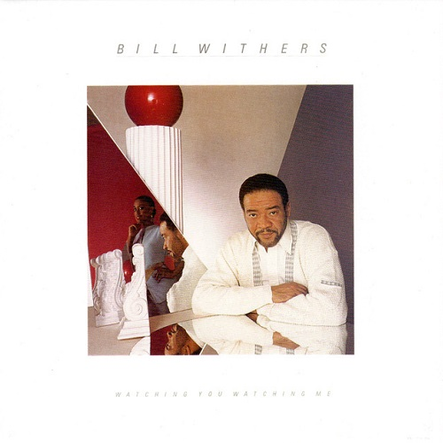 Bill Withers / Watching You Watching Me (1985年) フロント・カヴァー
