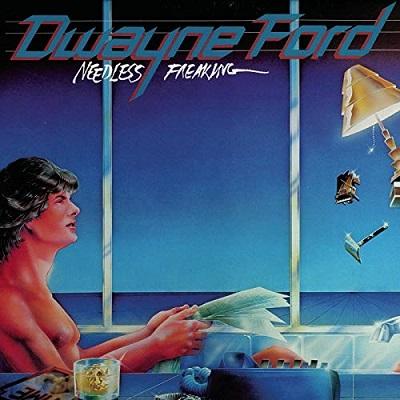 Dwayne Ford / Needless Freaking (1982年) オリジナル・フロント・カヴァー
