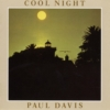 Paul Davis / Cool Night (1981年) フロント・カヴァー