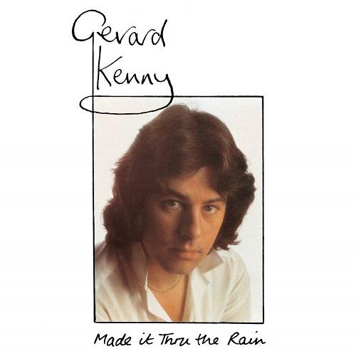 Gerard Kenny / Made It Thru The Rain (1979年) フロント・カヴァー