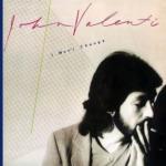 John Valenti / I Won't Change (女はドラマティック) (1981年) フロント・カヴァー